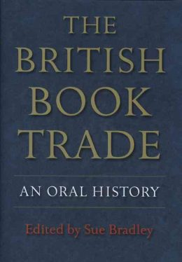 The British Book Trade edited by Sue Bradley